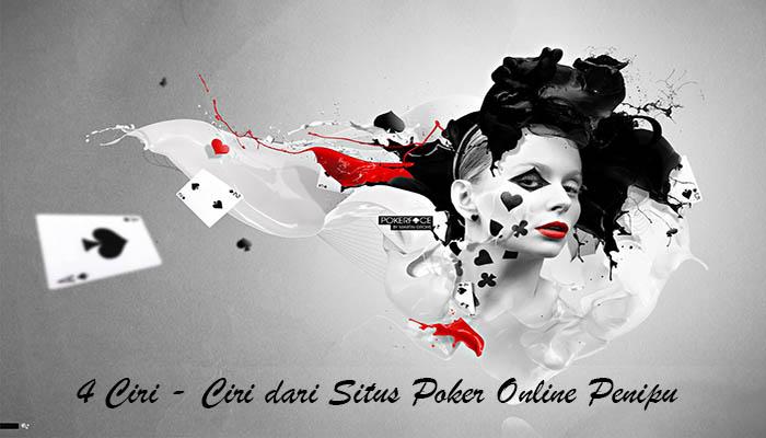 4 Ciri Ciri Dari Situs Poker Online Penipu Informasi Judi Online